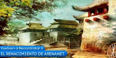 EL RENACIMIENTO DE ARENANET, vuelven a recontratar