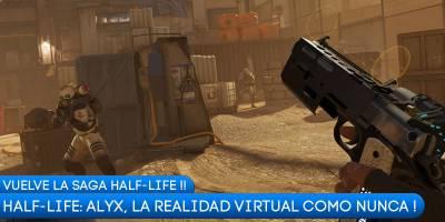 Half Life: Alyx. Regresa la saga Half Life