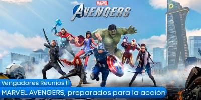 Marvel`s Avengers, preparados para la acción